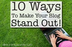10 Ways To Make Your Blog Stand Out