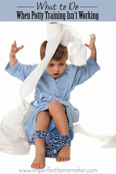 What to do when potty training isn't working!