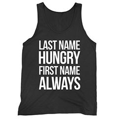 Last Name Hungry First Name Always Jersey Tank Top FUNKI ... https://www.amazon.com/dp/B072MH8SSV/ref=cm_sw_r_pi_dp_x_FoABzbRZ9P873