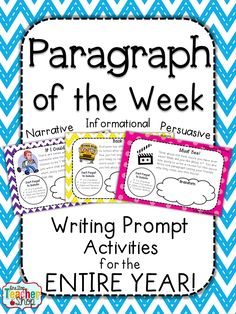 Paragraph of the Week: Writing Prompt Activities for the ENTIRE YEAR!! Informational, Persuasive, and Narrative $