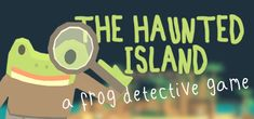 The Haunted Island, a Frog Detective Game on Steam Real Detective, Ghost Hauntings, Video Game Reviews, Game Info, Adventure Games, You Are Invited, Investigations, Musicals, Video Games