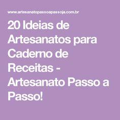 20 Ideias de Artesanatos para Caderno de Receitas - Artesanato Passo a Passo!