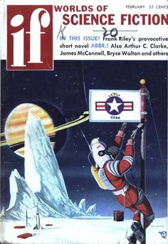 scificovers:  Ha! Even in the future some lowly airman is sent to paint a flagpole.Its not my job!  Ifvol 7 no 2 February 1957. Cover art by Mel Hunter titledTitan Flagpole Painter.