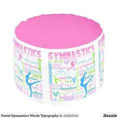 Pastel Gymnastics Words Typography Round Pouf is the perfect extra seating for a girl's bedroom. This home decor feature is very popular with girls. Especially with gymnasts. Make her smile with her very own pouf!