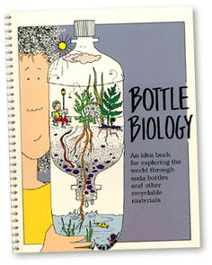 Bottle Biology, molds  other science topics online, Many diy home science activities.