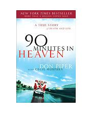 90 Minutes in Heaven : A True Story of Death and Life by Cecil Murphey and Don P