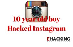 World's youngest bounty winner lands $10,000 prize after hacking Instagram - The World of IT & Cyber Security: ehacking.net
