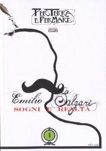 Emilio Salgari. Sogni e Realtà.
