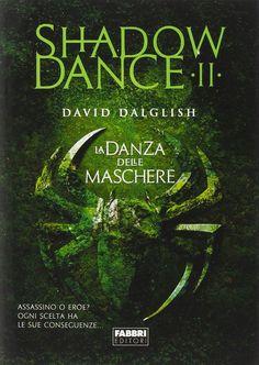 Shadow dance II: la danza delle maschere di David Dalglish