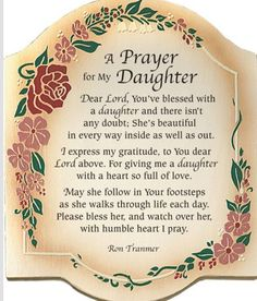 I was not blessed with a daughter of my own.  My sons married beautiful young ladies that I a blessed to call my daughters.