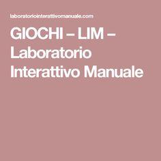 GIOCHI – LIM – Laboratorio Interattivo Manuale