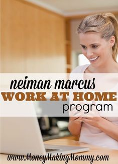 If you're looking for a real work at home position that pays well and offers full time and part time work - see this full review at MoneyMakingMommy.com for the Neiman Marcus Work at Home Program. work from home jobs, working from home