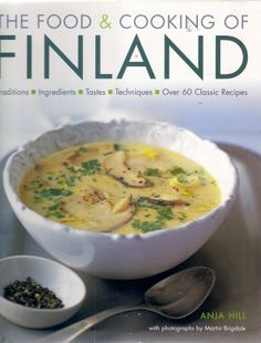 FOOD  COOKING of FINLAND: TRADITIONS, INGREDIENTS, TASTES, TECHNIQUES recipes.  Discover the earthy flavours and unexpected delights of Finland's healthy, hearty cuisine, which historically has combined its traditional methods and ingredients with flavours and techniques from eastern European and Scandinavian neighbours.