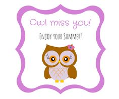The Organized Dream: Free Owl End of School Gift Tag Printables Free Printable Gift Tags, Free Printables, Owl Teacher Gifts, Owl Miss You, Cute Owl Cartoon, End Of School Year, School Days, Miss You Gifts, School Gifts