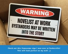 Inbox Surprise Win From Seekerville | Warning: Novelist At Work Bystanders May Be Written Into The Story | Read more about it on MegsMinutes.com