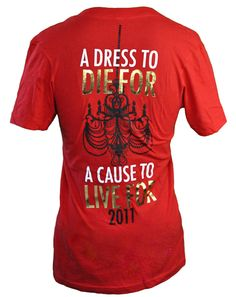 A Dress to Die for. A Cause to Live for! love this saying!