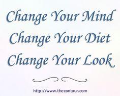 Change Your Mind. Change Your Diet. Change Your Look.