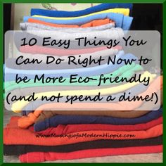 10 Easy Things You Can Do Right Now to be More Eco-friendly (and not spend a dime!) | Musings of a Modern Hippie