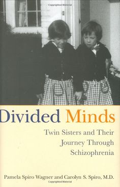 Divided minds. Twin sisters journey through schizophrenia.