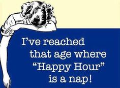 Happy Hour is a nap!!