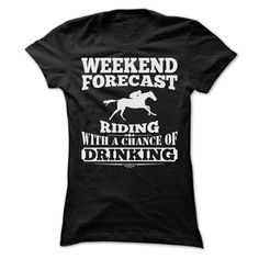 WEEKEND FORECAST RIDING T-Shirts, Hoodies. CHECK PRICE ==► https://www.sunfrog.com/Sports/WEEKEND-FORECAST-RIDING-T-SHIRTS-Ladies.html?id=41382