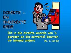 DIREKTE - EN INDIREKTE REDE> Afrikaans, Ecards, Memes, Indirect Speech, Afrikaans Language, E Cards, Meme