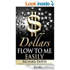 54 best great business minds from great leaders and coaches images dollars flow to me easily kindle edition by richard dotts religion spirituality kindle fandeluxe Images