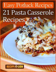 Easy Potluck Recipes: 21 Pasta Casserole Recipes Free eCookbook | RecipeLion.com
