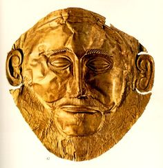 The Gold death Mask found at Mycenae. Orginally thought to be the Mask of Agamemmon but now considered much older.