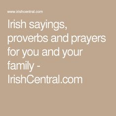 Irish sayings, proverbs and prayers for you and your family - IrishCentral.com