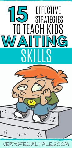 How to Teach Kids to Wait: 15 Useful Ideas to Learn Waiting Skills