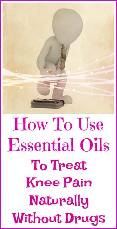 How to use essential oils to relieve knee pain naturally.