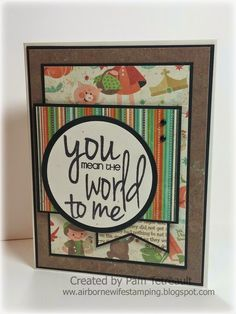 """airbornewife's stamping spot: OWH ODBD Challenge """"YOU MEAN THE WORLD TO ME"""" lot of cards for kids *w/MEASUREMENTS"""