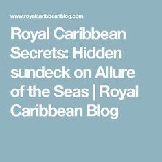 Royal Caribbean Secrets: Hidden sundeck on Allure of the Seas   Royal Caribbean Blog