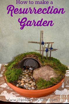 DIY Easter Project: Make a Resurrection Garden