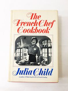 The French Chef Cookbook. Julia Child Circa 1968. Vintage Hard to Find Cookbook with dust jacket. Alfred A. Knopf.