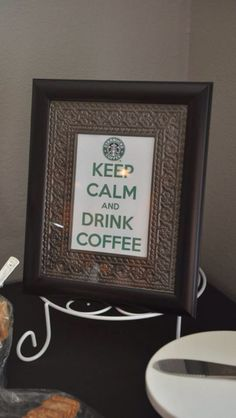 Starbucks themed party. Keep Calm and drink Coffee.