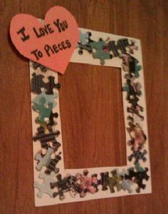 """I love you to pieces"""" frame.  For this project, you will need: cardboard, scissors, puzzle pieces, glue, paper & markers.  Start by cutting the cardboard into a rectangle and cut out the middle. Glue puzzle pieces on the cardboard frame; you will want to stack two rows to make it look fuller. First, glue one set down and when it's dry add a second. Next, cut a heart out of paper. Write """"I love you to pieces"""" on the heart and paste it on the frame. Add a photo to make a gift for someone you…"""