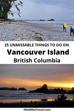 25 unmissable things to do on Vancouver Island, British Columbia #VancouverIsland #westcoast #thingstodo #umissablethingstodo #whalewatching #hiking #gardentours