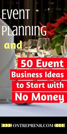 Start a profitable event planning business and other unique event business ideas including event management, event marketing, event styling to start with no money