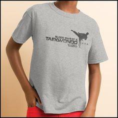 Favorite Boys TAE KWON DO T-SHIRT - Blood Sweat   TaeKwonDo Design! -YBST417 66fc02c93d3