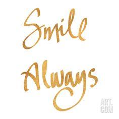 Smile Always (gold foil) Art Print at Art.com