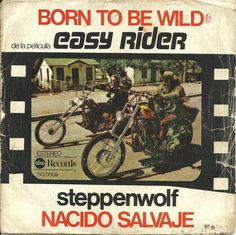 "Steppenwolf ""Born To Be Wild"" from the Easy Rider soundtrack (1969) — Spanish 45 rpm Record Sleeve"