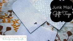 How to Make Gift Tags from Junk Mail Envelopes.  Such a great resource.  Also, the blog has craft ideas that are green.  LOVE it!