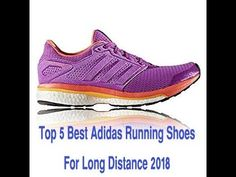 Top 5 Best Adidas Running Shoes for Long Distance 2018 #shoes #adidas # adidasoriginals