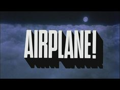 Airplane! (1980)  Directed by Jim Abrahams and David Zucker