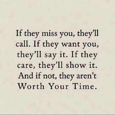 If they care, theyll show it. If not, they arent worth your time love love quotes quotes quote care miss girl quotes sweet quotes