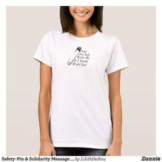 Safety-Pin & Solidarity Message  #1 Women's T-Shirt