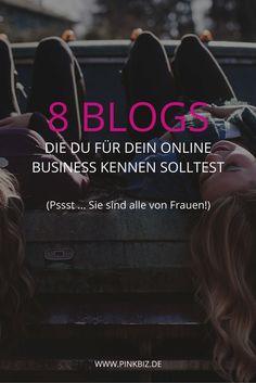 8 Blogs, die du unbedingt kennen solltest, wenn du mit einem Online Business durchstarten willst (Pssst ... Sie sind alle von Frauen!)
