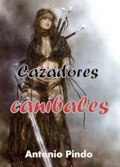 Cazadores caníbales eBook: Antonio Pindo: Amazon.es: Tienda Kindle
